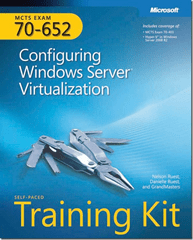 MCTS Self-Paced Training Kit (Exam 70-652): Configuring Windows Server Virtualization Book